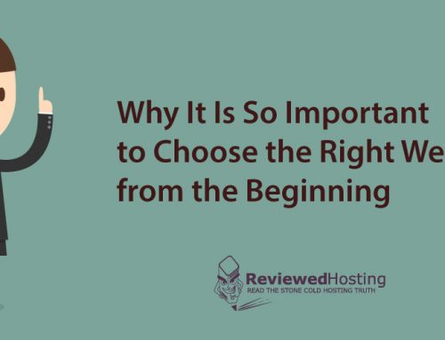 Why It Is So Important to Choose the Right Website Host from the Beginning